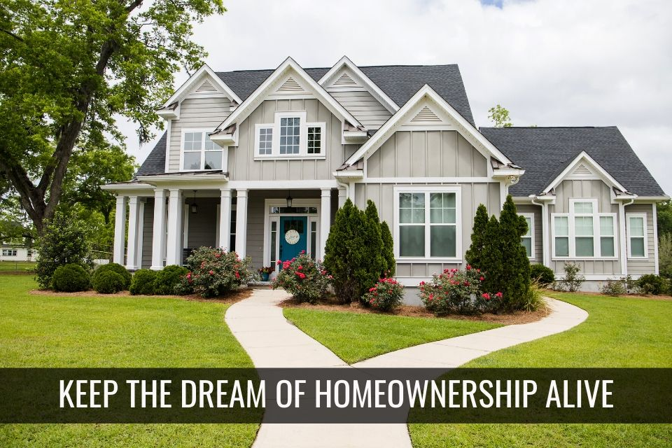 Keeping the Home-ownership Dream Alive